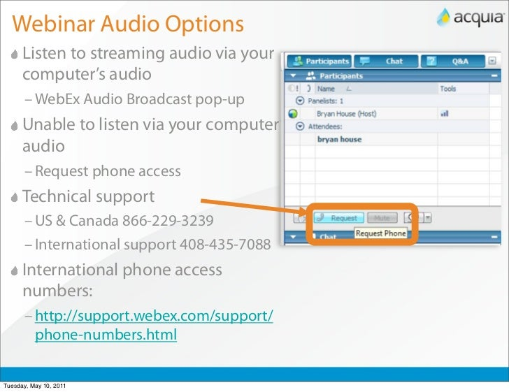 Webinar Audio Options      Listen to streaming audio via your      computer's audio      – WebEx Audio Broadcast pop-up   ...