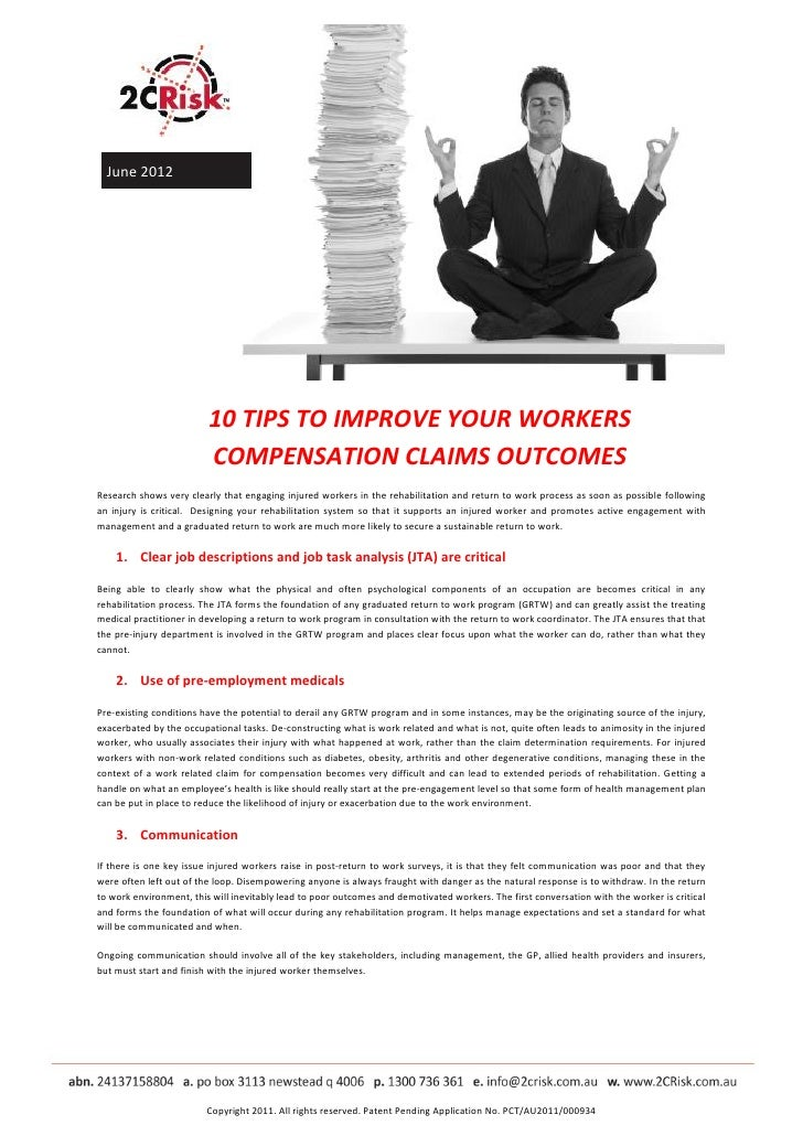 June 2012                         10 TIPS TO IMPROVE YOUR WORKERS                         COMPENSATION CLAIMS OUTCOMESRese...