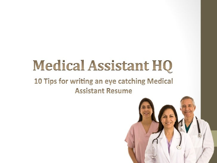 10 Tips for Writing an Eye Catching Medical Assistant Resumehttp://medicalassistanthq.net