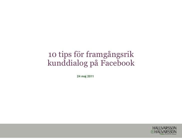 10 tips för framgångsrikkunddialog på Facebook        24 maj 2011                           1