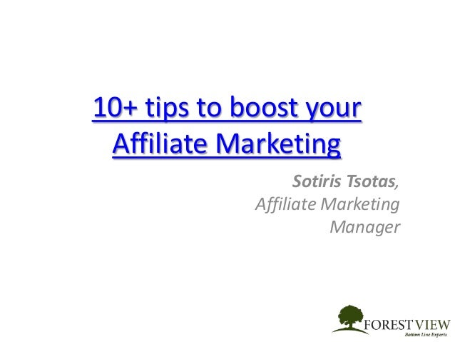 10+ tips to boost your Affiliate Marketing Sotiris Tsotas, Affiliate Marketing Manager