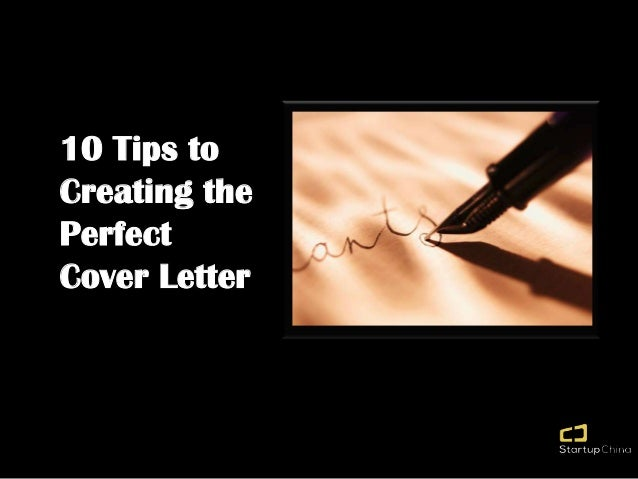 10 Tips to Creating the Perfect Cover Letter