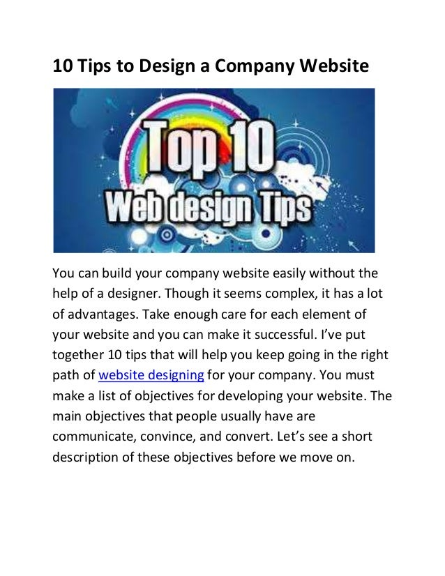 10 Tips to Design a Company Website  You can build your company website easily without the help of a designer. Though it s...