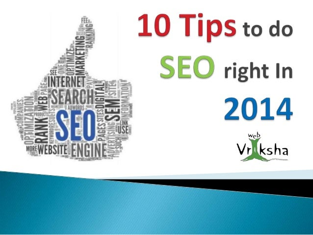   With whole lots of ups and downs, 2013 was a thrilling one for SEO (Search Engine Optimization) and 2014 is expected to...
