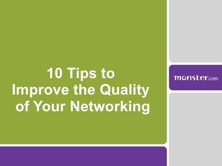 10 Tips to  Improve the Quality  of Your Networking