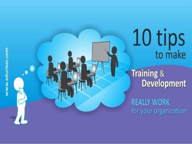 10 tips to make training and development really works