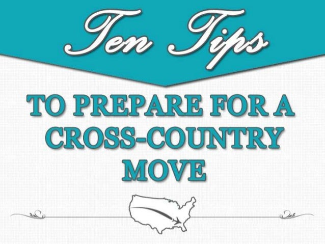 10 Tips to Prepare for a Cross-Country Move