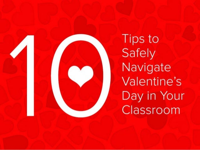 10 tips to safely navigate valentine's day in your classroom