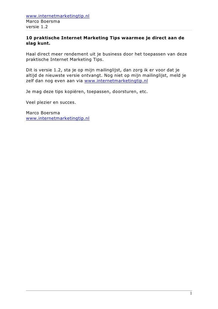 www.internetmarketingtip.nl Marco Boersma versie 1.2  10 praktische Internet Marketing Tips waarmee je direct aan de slag ...