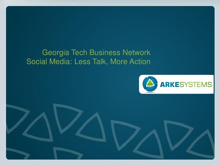 Georgia Tech Business Network Social Media: Less Talk, More Action