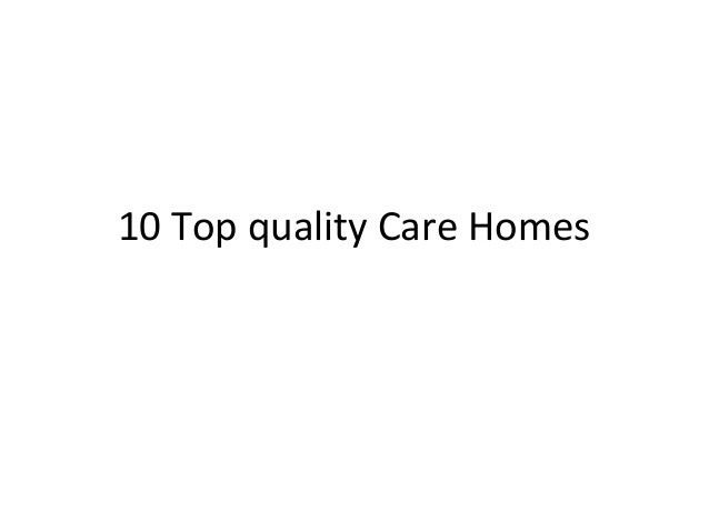 10 top quality care homes