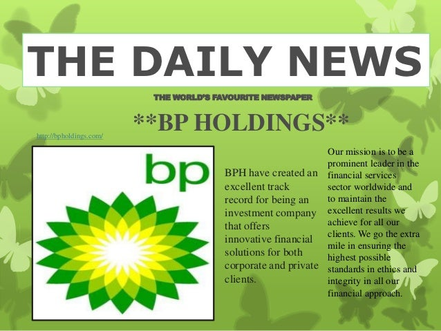 THE DAILY NEWS                          THE WORLD'S FAVOURITE NEWSPAPERhttp://bpholdings.com/                         **BP...