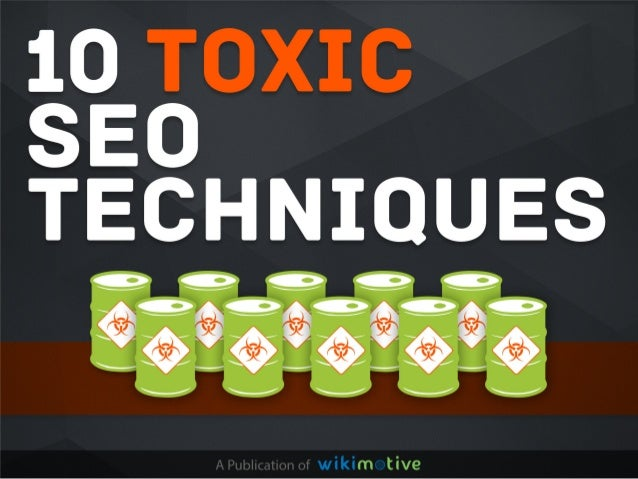 10Toxic SEOTechniquesPage2Wikimotive.com 888-975-9454 Share ThisWikimotive is your wall to walldigital marketing solution....
