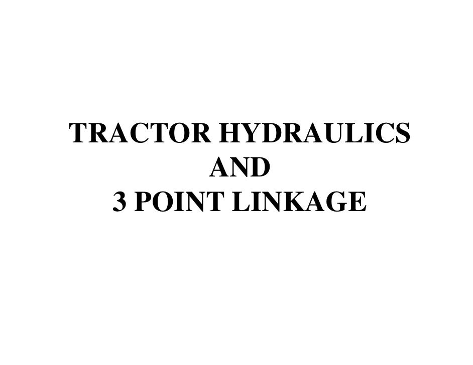 TRACTOR HYDRAULICS        AND  3 POINT LINKAGE