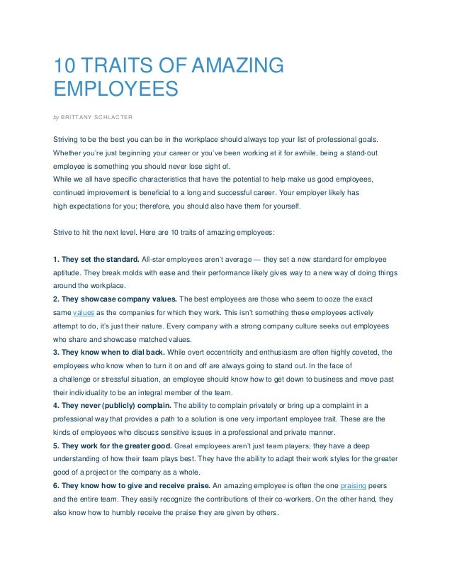 10 TRAITS OF AMAZINGEMPLOYEESby BRITTANY SCHLACTERStriving to be the best you can be in the workplace should always top yo...