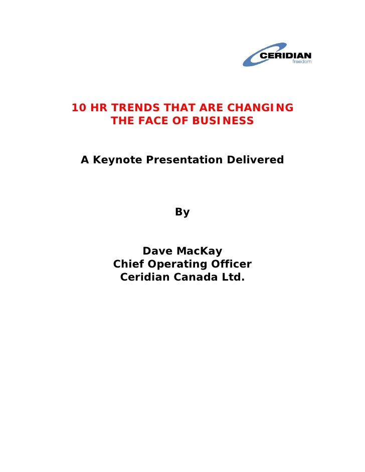 10 HR TRENDS THAT ARE CHANGING      THE FACE OF BUSINESS A Keynote Presentation Delivered                By           Dave...