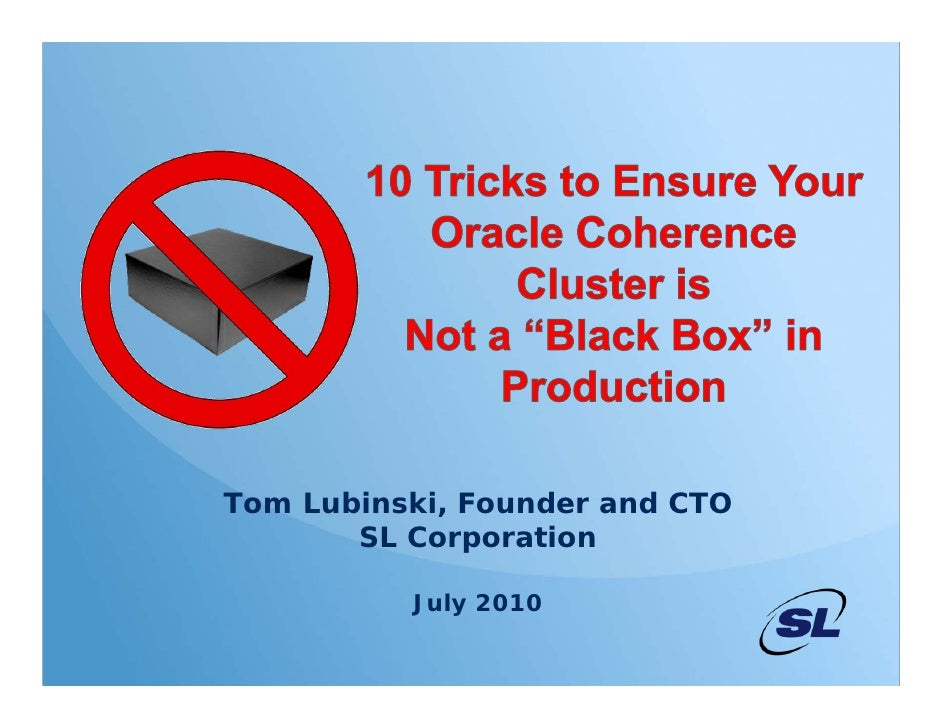 Tom Lubinski, Founder and CTO                                   SL Corporation                                       July ...