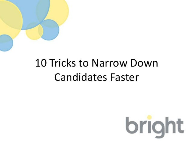 10 Tricks to Narrow Down Candidates Faster