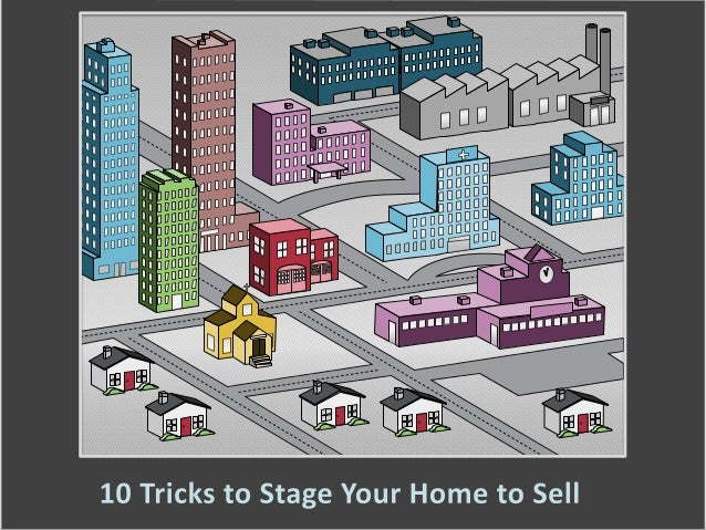 10 tricks to stage your home to sell for Stage your house to sell