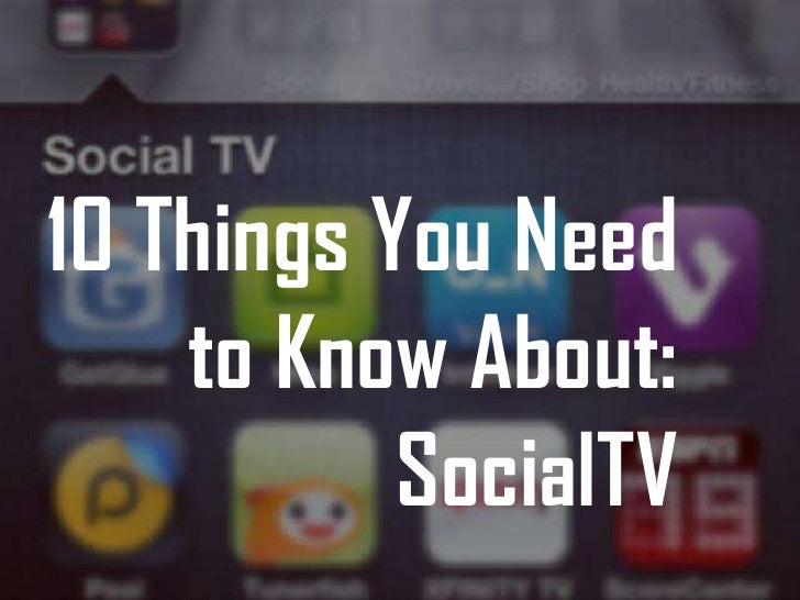 10 Things You Need to Know About: SocialTV
