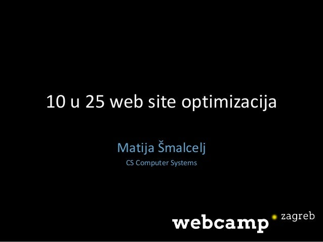 10 u 25 web site optimizacija Matija Šmalcelj CS Computer Systems