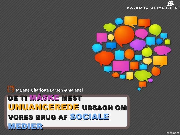 Malene Charlotte Larsen, 10 udsagn om sociale medier, Headstart Morgenseminar 24.8.12