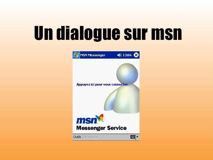 Un dialogue sur msn Ce diaporama a été réalisé pour www.diaporama-a-la-con.com