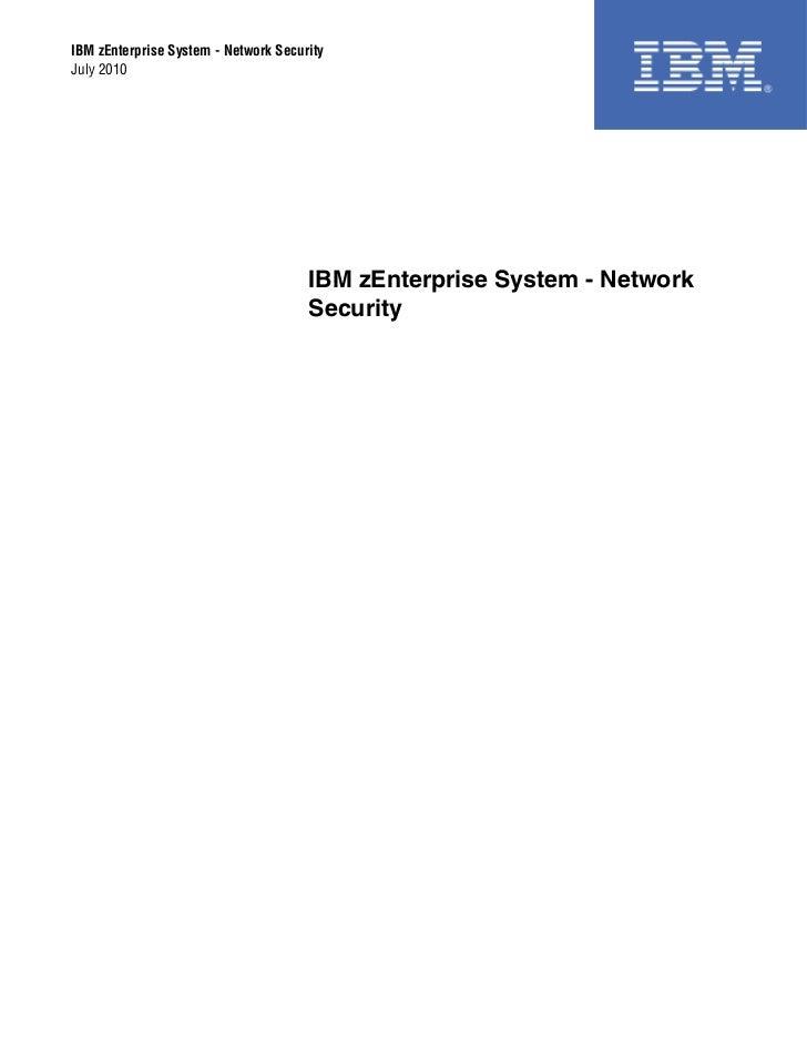 IBM zEnterprise System - Network SecurityJuly 2010                                      IBM zEnterprise System - Network  ...