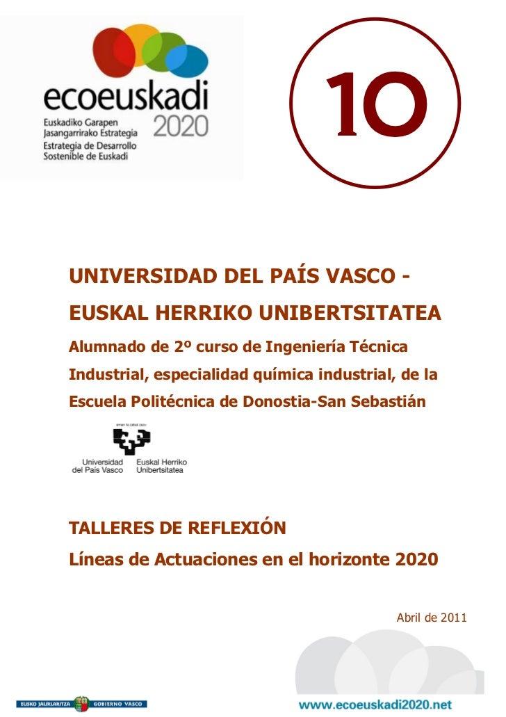 10UNIVERSIDAD DEL PAÍS VASCO -EUSKAL HERRIKO UNIBERTSITATEAAlumnado de 2º curso de Ingeniería TécnicaIndustrial, especiali...