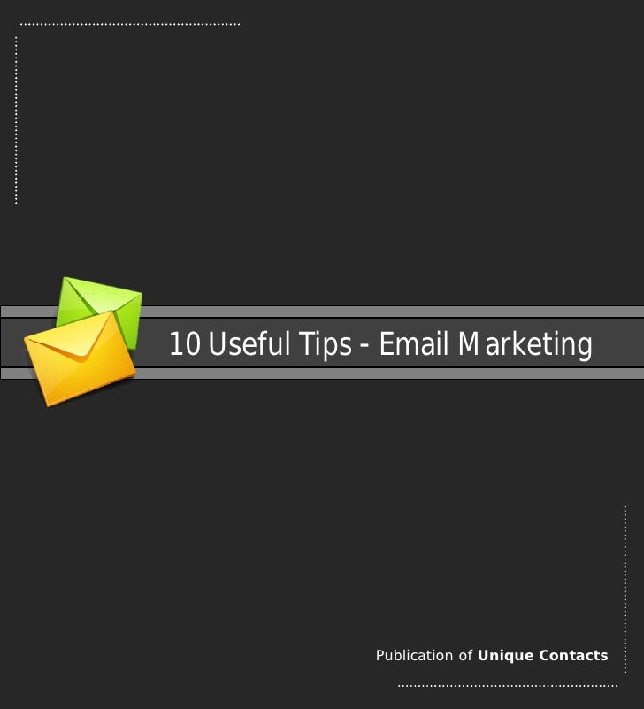 10 Useful Tips - Email Marketing               Publication of Unique Contacts