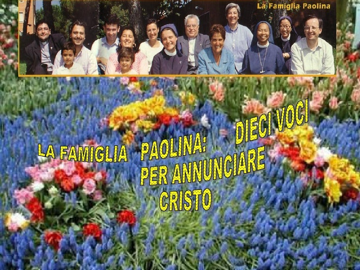 LA FAMIGLIA  PAOLINA:  DIECI VOCI PER ANNUNCIARE  CRISTO