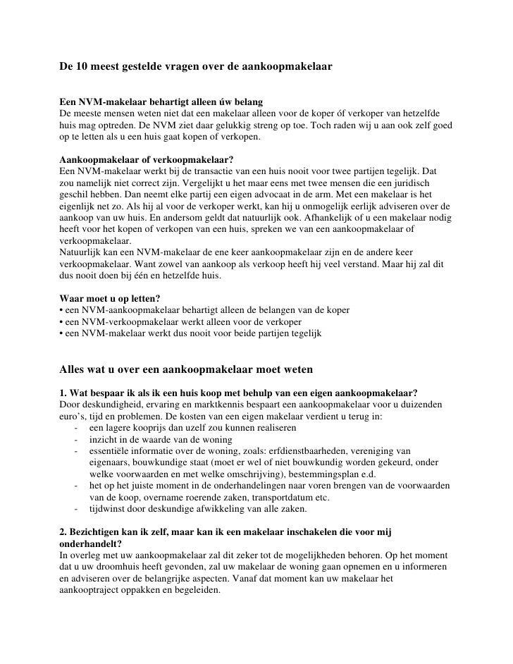 De 10 meest gestelde vragen over de aankoopmakelaar  Een NVM-makelaar behartigt alleen úw belang De meeste mensen weten ni...