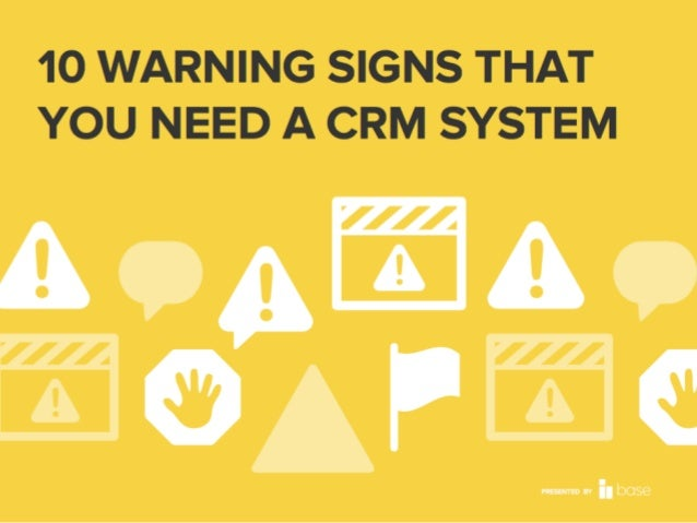 10 Warning Signs That You Need A CRM System