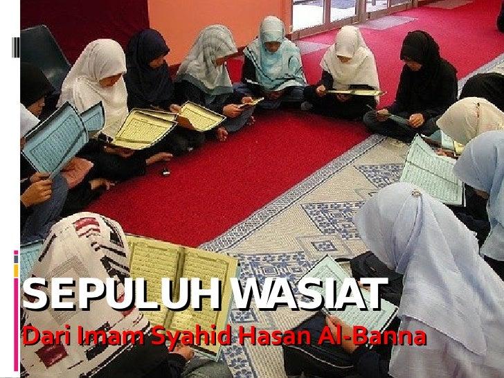 SEPULUH WASIAT Dari  Imam  Syahid  Hasan Al-Banna