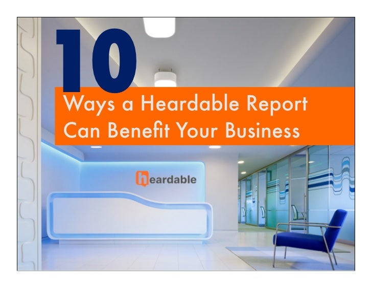 10Ways Ways Your Business Can     a Heardable Report      Benefit From HeardableCan Benefit Your Business