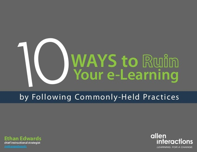 10 Ways to Ruin Your e-Learning by Following Commonly-Held Practices