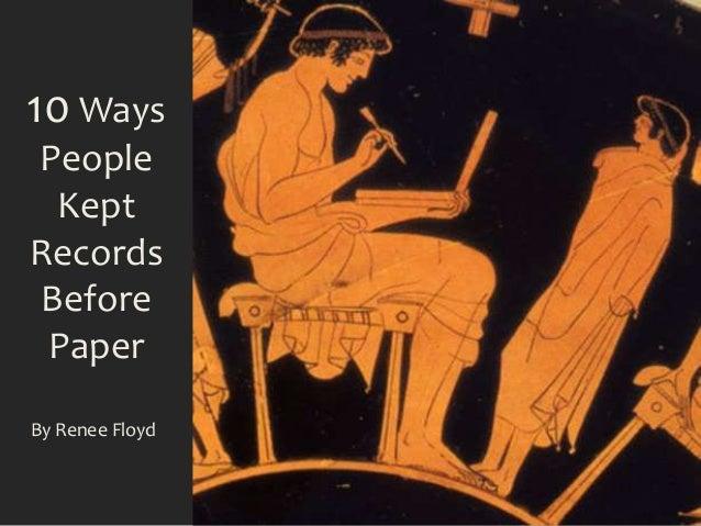 10 Ways People Kept Records Before Paper By Renee Floyd