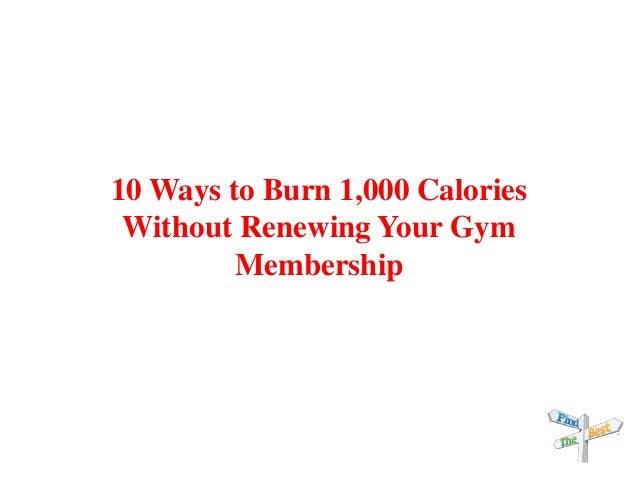 10 Ways to Burn 1,000 Calories Without Renewing Your Gym Membership