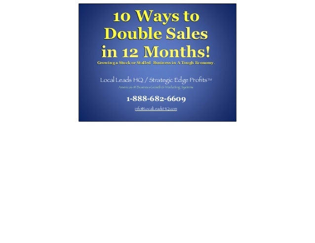 10 Ways To Double Sales in 12 Months! Growing a Stuck or Stalled Business in a Tough Economy
