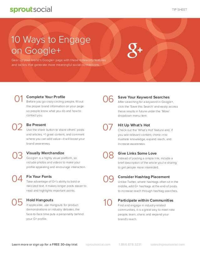 TIP SHEET  10 Ways to Engage on Google+ Gear up your brand's Google+ page with these noteworty features and tactics that g...