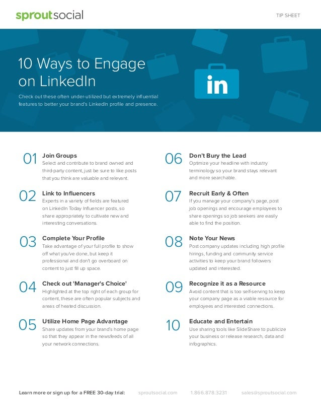 TIP SHEET  10 Ways to Engage on LinkedIn Check out these often under-utilized but extremely influential features to better ...