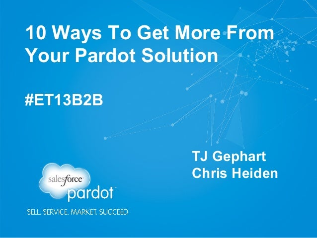 10 Ways to Get More from Your Pardot Solution