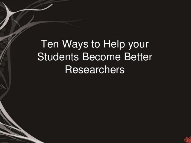 Ten Ways to Help your Students Become Better Researchers