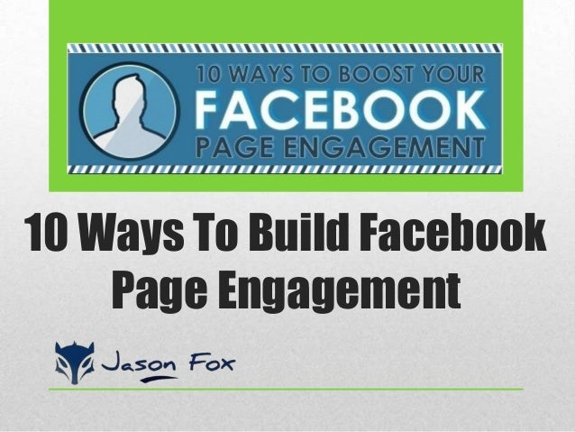 10 Ways To Build Facebook Page Engagement