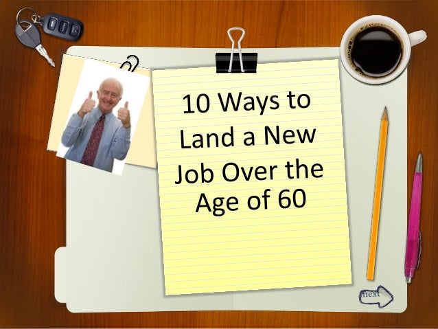 10 ways to land a new job over the age of 60