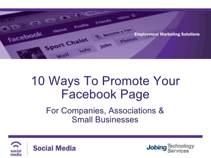 10 Ways To Promote Your Facebook Page For Companies, Associations & Small Businesses