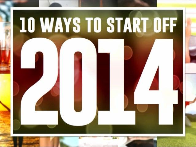 10 ways to start off  2014