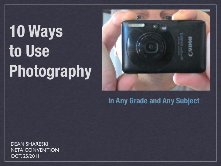 10 ways to use photography