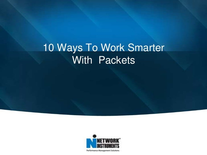 10 Ways To Work Smarter     With Packets