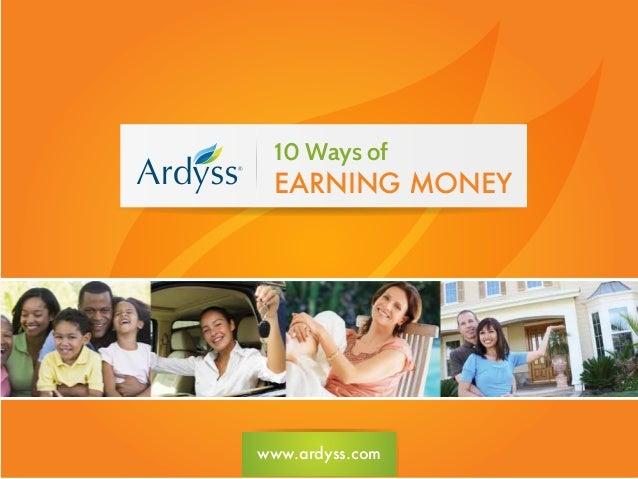 www.ardyss.com 10 Ways of EARNING MONEY
